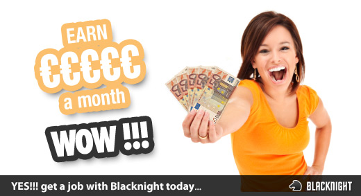 Get a job with Blacknight and earn big :)