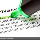 Privacy is the name of the game