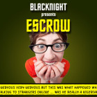 Blacknight-Presents-Escrow