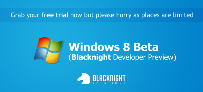 Windows 8 Beta - Blacknight Developer Preview