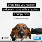 Every Time You Register A Domain Name with a Hyphen, a Puppy Dies