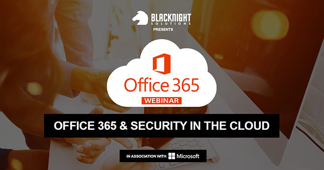 Blacknight recorded webinar: Office 365 and Security in The Cloud