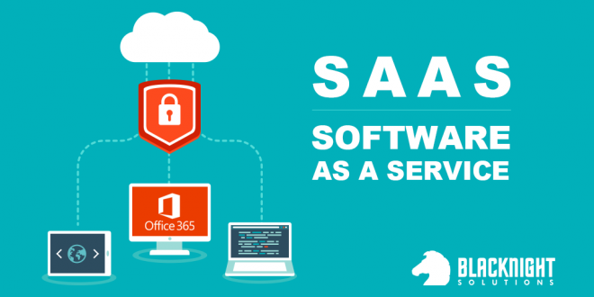 Office 365 is your Software-as-a-Service (SaaS) solution!