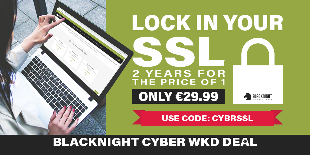 Lock in your SSL. 2 Years for the Price of 1, only €29.99 ex VAT. Use code: CYBRSSL